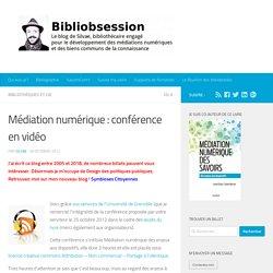 Médiation numérique : conférence en vidéo - S. Mercier