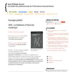 (Livre) 2016 - La médiation à l'heure du numérique - Ouvrages publiés- Jean-Philippe Accart