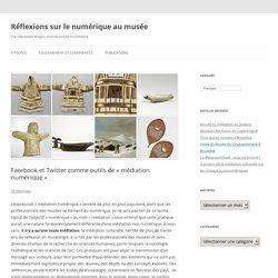 Facebook et Twitter comme outils de « médiation numérique »