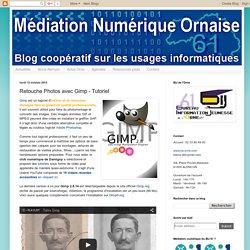 Médiation numérique ornaise: Retouche Photos avec Gimp - Tutoriel