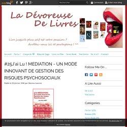 #25J'ai Lu ! MEDIATION - UN MODE INNOVANT DE GESTION DES RISQUES PSYCHOSOCIAUX