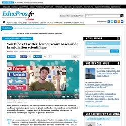 YouTube et Twitter, les nouveaux réseaux de la médiation scientifique