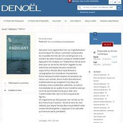 Radicant - Nicolas Bourriaud - Médiations - Éditions Denoël - Littérature - Essais - Romans policiers - Science fiction - Romans graphiques