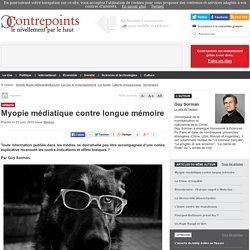 Myopie médiatique contre longue mémoire