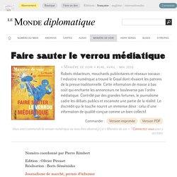 Faire sauter le verrou médiatique, par Pierre Rimbert (Le Monde diplomatique, avril 2016)