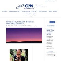Pierre Rabhi, la caution morale et médiatique des sectes - Centre Contre les Manipulations Mentales