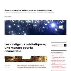 Les «indigents médiatiques», une menace pour la démocratie