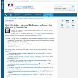 EMC / EMI: Les enjeux médiatiques et politiques des élections présidentielles-Histoire-géographie-Éduscol