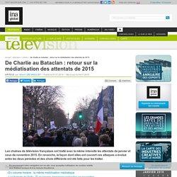 De Charlie au Bataclan : retour sur la médiatisation des attentats de 2015