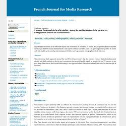 Pouvoir fictionnel de la télé-réalité : entre la médiatisation de la société et l'intégration sociale de la télévision?