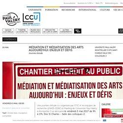MÉDIATION ET MÉDIATISATION DES ARTS AUJOURD'HUI: ENJEUX ET DÉFIS