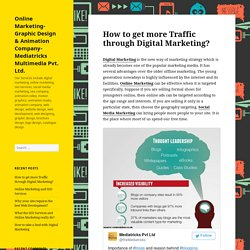 How to get more Traffic through Digital Marketing? – Online Marketing- Graphic Design & Animation Company- Mediatricks Multimedia Pvt. Ltd.