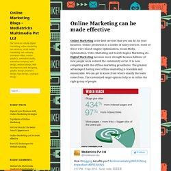 Online Marketing can be made effective – Online Marketing Blogs – Mediatricks Multimedia Pvt Ltd