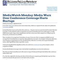 MediaWatch Monday: Media Wars Over Conference Coverage Hurts Startups