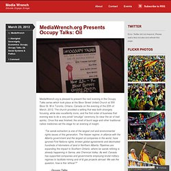 MediaWrench.org Presents Occupy Talks: Oil « Media Wrench