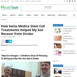 How Swiss Medica Stem Cell Treatments Helped My Son Recover from Stroke