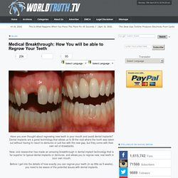 Medical Breakthrough: How You will be able to Regrow Your Teeth