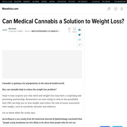 Can Medical Cannabis a Solution to Weight Loss?