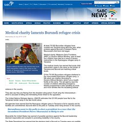 Medical charity laments Burundi refugee crisis :Wednesday 22 July 2015