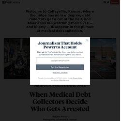 When Medical Debt Collectors Decide Who Gets Arrested