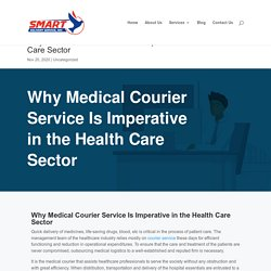 Why Medical Courier Service Is Imperative in the Health Care Sector
