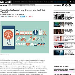 These Medical Apps Have Doctors and the FDA Worried