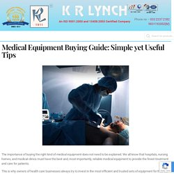 Medical Equipment Buying Guide: Simple yet Useful Tips