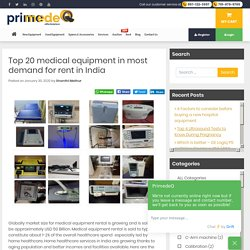 Know the Top 20 Medical Equipment For Rent In India