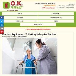 Medical Equipment: Toileting Safety for Seniors
