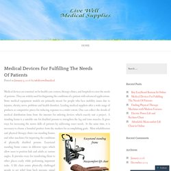 Medical Devices For Fulfilling The Needs Of Patients