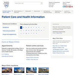 Mayo Clinic medical information and tools for healthy living