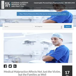 Medical Malpractice Affects Not Just the Victim, but the Families as Well