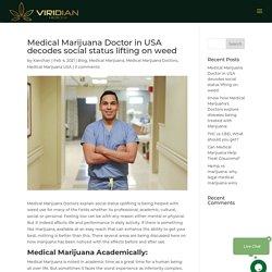 Medical Marijuana Doctor In USA Decodes Social Status Lifting On Weed