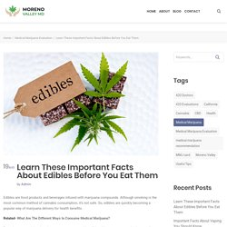6 Must-Know Facts About Medical Marijuana Edibles - Moreno valley MD