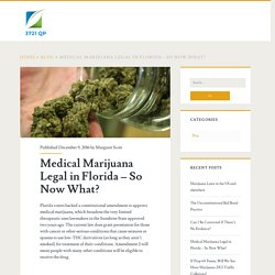 Medical Marijuana Legal in Florida – So Now What? – 3721 QP News Blog