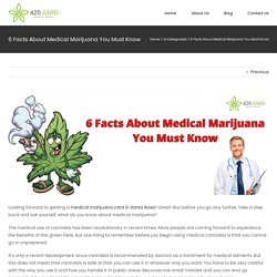 Medical Marijuana: Important Facts You Should Learn