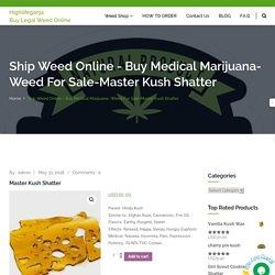 Ship Weed Online - Buy Medical Marijuana- Weed for sale-Master Kush Shatter