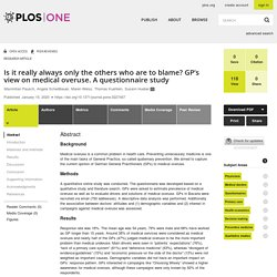 Is it really always only the others who are to blame? GP's view on medical overuse. A questionnaire study