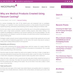 Why are Medical Products Created Using Vacuum Casting?