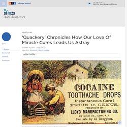 Medical Quackery Book Details Bad Ideas In Medicine : Shots - Health News
