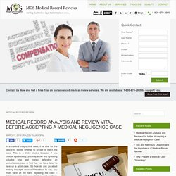 Medical Record Analysis and Review Vital before Accepting a Medical Negligence Case