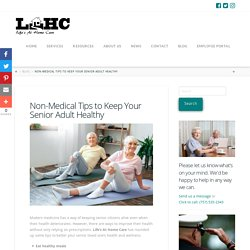 Non-Medical Tips to Keep Your Senior Adult Healthy