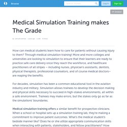 Medical Simulation Training makes The Grade