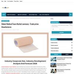 Global Medical Foam Market summary -Trade prime Manufactures