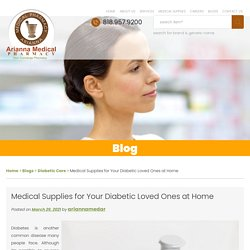 Medical Supplies for Your Diabetic Loved Ones at Home