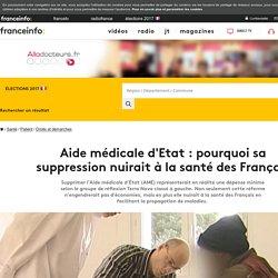 Aide médicale d'Etat : pourquoi sa suppression nuirait à la santé des Français