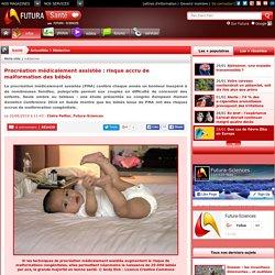 Procréation médicalement assistée : risque accru de malformation des bébés