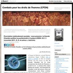 Procréation médicalement assistée : sous pression, la Grande Chambre préfère la pusillanimité à l'audace (CEDH, G.C. 3 novembre 2011, S. H. et autres c. Autriche