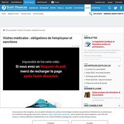 Visites médicales : obligations de l'employeur et sanctions