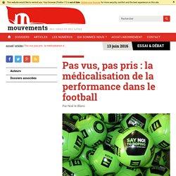 Pas vus, pas pris : la médicalisation de la performance dans le football